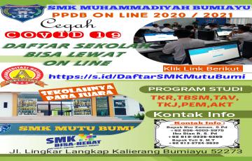 PENERIMAAN PESERTA DIDIK BARU TAHUN 2020/2021 SMK MUHAMMADIYAH BUMIAYU